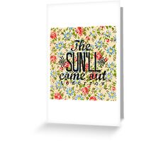 The Sun'll Come Out Tomorrow Greeting Card