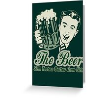 Give a Man a Beer v2 Greeting Card