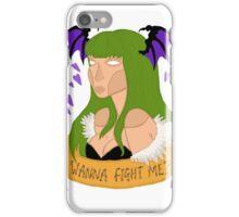 Wanna fight me? iPhone Case/Skin