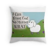I CanTrust God Throw Pillow