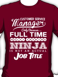 Ninja Customer Service Manager T-shirt T-Shirt