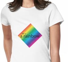 Life is a Rainbow Womens Fitted T-Shirt