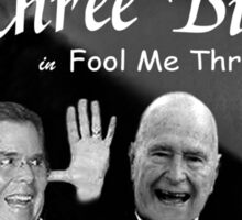 """The Three Bushes in """"Fool Me Thrice"""" Sticker"""
