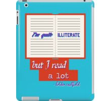 I'm Quite Illiterate iPad Case/Skin