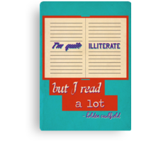 I'm Quite Illiterate Canvas Print