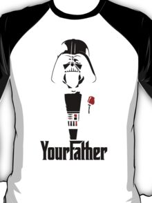 Darth Vader's your Father!! T-Shirt