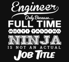 Ninja Engineer T-shirt by musthavetshirts