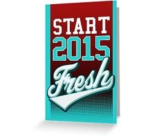 Start 2015 Fresh Greeting Card