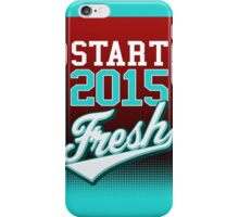 Start 2015 Fresh iPhone Case/Skin