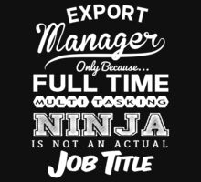 Ninja Export Manager T-shirt by musthavetshirts