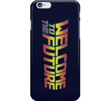 Welcome to the Future iPhone Case/Skin