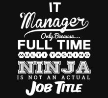 Ninja IT Manager T-shirt by musthavetshirts
