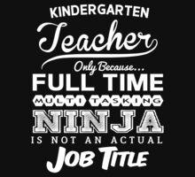 Ninja Kindergarten Teacher T-shirt by musthavetshirts