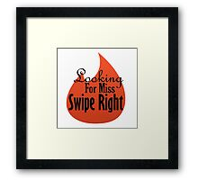 Iskybibblle Products/Looking for Miss Swipe Right Framed Print