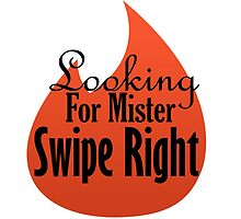 Iskybibblle Products/Looking for Mister Swipe Right by Iskybibblle