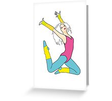 Born to do it...  [80's dancer] Greeting Card