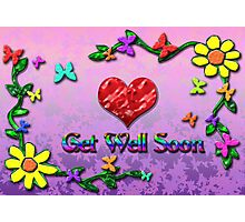 Get well Soon ! Photographic Print