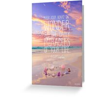 Keep Your Heart In Wonder Greeting Card