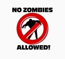 No Zombies Allowed Unisex T-Shirt