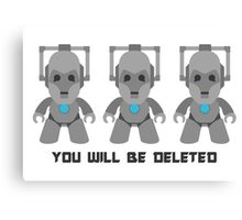 You will be deleted! Canvas Print
