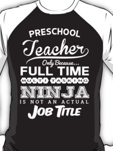 Ninja Preschool Teacher T-shirt T-Shirt
