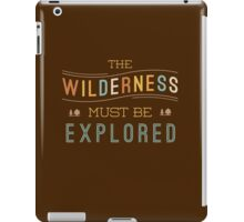 The Wilderness Must Be Explored iPad Case/Skin