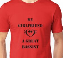 my girlfriend loves a great bassist Unisex T-Shirt