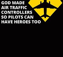 God Made Air Traffic Controllers So Pilots Can Have Heroes Too by crazyarts