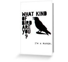 I'm A Raven. Greeting Card