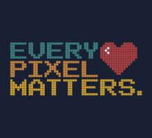 Every Pixel Matters by haylith
