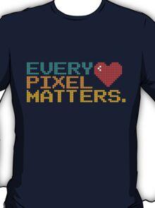 Every Pixel Matters T-Shirt