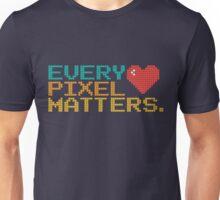 Every Pixel Matters Unisex T-Shirt