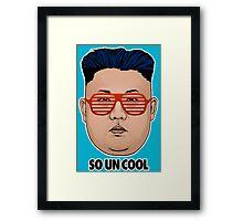 So Kim Jong Un Cool Framed Print