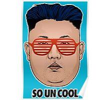 So Kim Jong Un Cool Poster