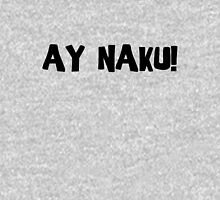 Ay Naku Unisex T-Shirt