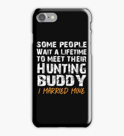 Hunting Buddy! Hunting Wife! iPhone Case/Skin