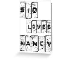 Sid Loves Nancy (Sid Vicious & Nancy Spungen) Greeting Card