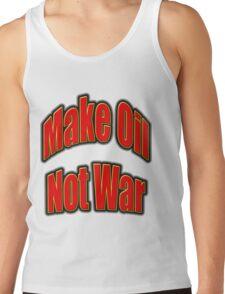 make oil not war Tank Top