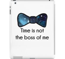 Time Is Not The Boss Of Me iPad Case/Skin