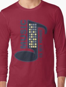 Music Is My Home Long Sleeve T-Shirt