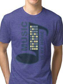Music Is My Home Tri-blend T-Shirt