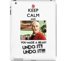Spike - Keep Calm and You made a bear?? UNDO IT!! iPad Case/Skin