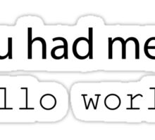 "You had me at ""Hello World"". (Light edition) Sticker"