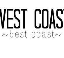 West Coast Best Coast by theeella