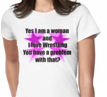Women love wrestling to! Womens Fitted T-Shirt