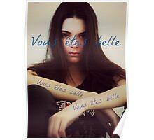Vous êtes belle - Kendall Jenner Poster