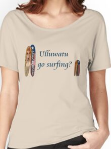 Ulluwatu Go Surfing? Women's Relaxed Fit T-Shirt