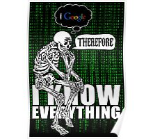 I google, therefore i know everything. Poster