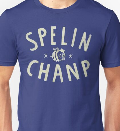 SPELIN CHANP Unisex T-Shirt