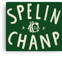 SPELIN CHANP Canvas Print